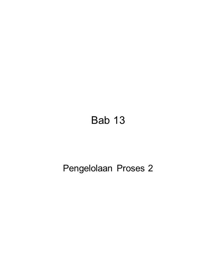 Bab 13 Pengelolaan Proses 2