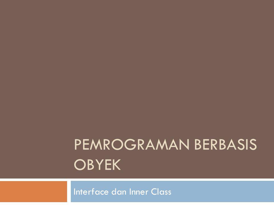 Non-Static Inner Class Mendeklarasikan Class di dalam Class  Hasil kompilasi inner class yang dideklarasikan di class adalah Outer$Inner.class  Hasil kompilasi program diatas adalah Outer1.class dan Outer1$Inner.class