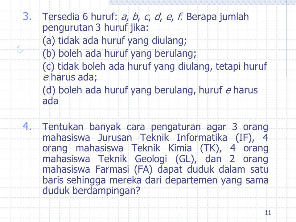 11 3.Tersedia 6 huruf: a, b, c, d, e, f.