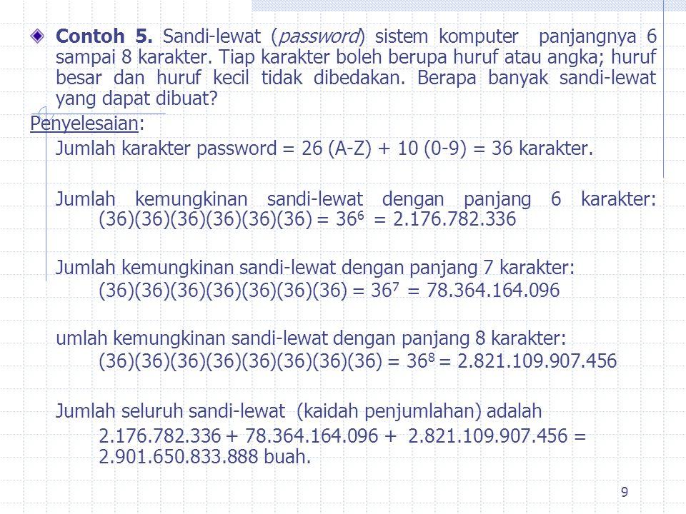 9 Contoh 5.Sandi-lewat (password) sistem komputer panjangnya 6 sampai 8 karakter.