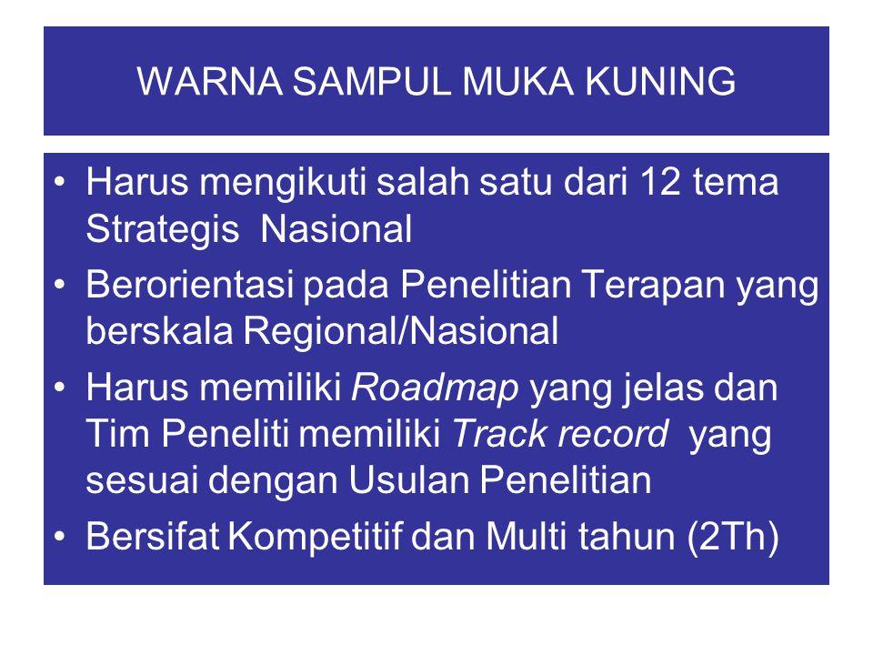 WARNA SAMPUL MUKA KUNING Harus mengikuti salah satu dari 12 tema Strategis Nasional Berorientasi pada Penelitian Terapan yang berskala Regional/Nasion