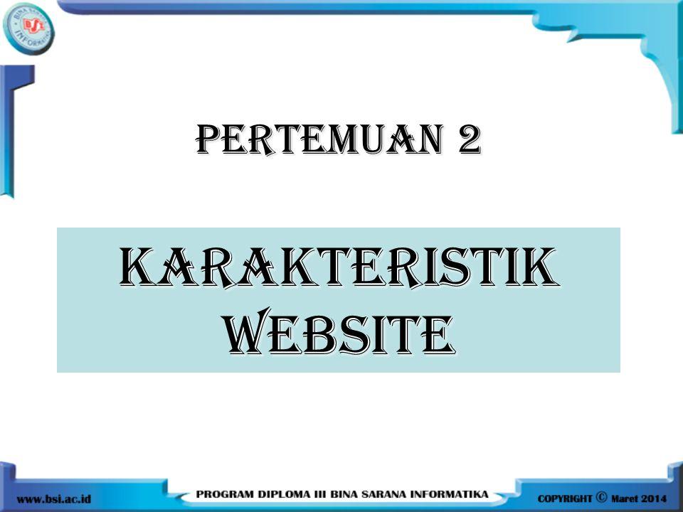PERTEMUAN 2 KARAKTERISTIK WEBSITE