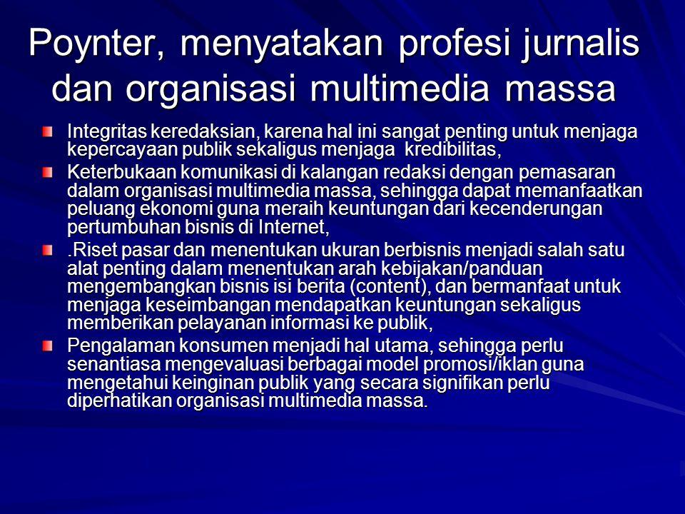 Poynter, menyatakan profesi jurnalis dan organisasi multimedia massa Integritas keredaksian, karena hal ini sangat penting untuk menjaga kepercayaan p
