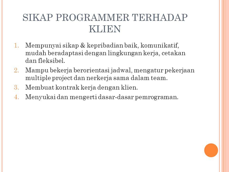6.Lebih dari satu bahasa pemrograman. Pemahaman lebih dari satu bahasa itu penting agar wawasan programmerlebih terbuka. Bahwa tidak ada bahasa yang o