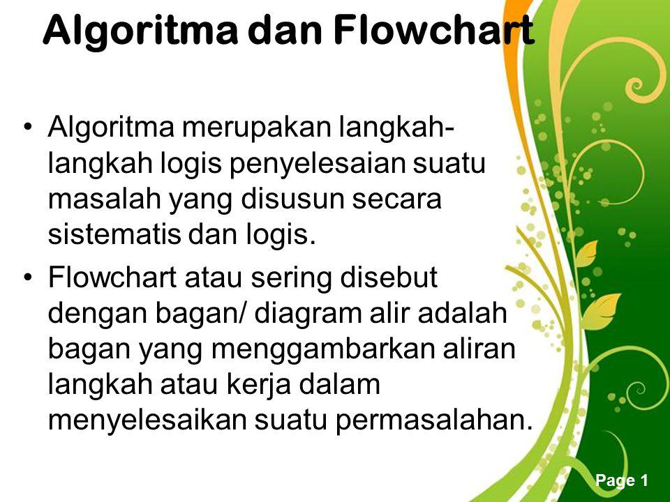 Free Powerpoint Templates Page 1 Algoritma dan Flowchart Algoritma merupakan langkah- langkah logis penyelesaian suatu masalah yang disusun secara sis