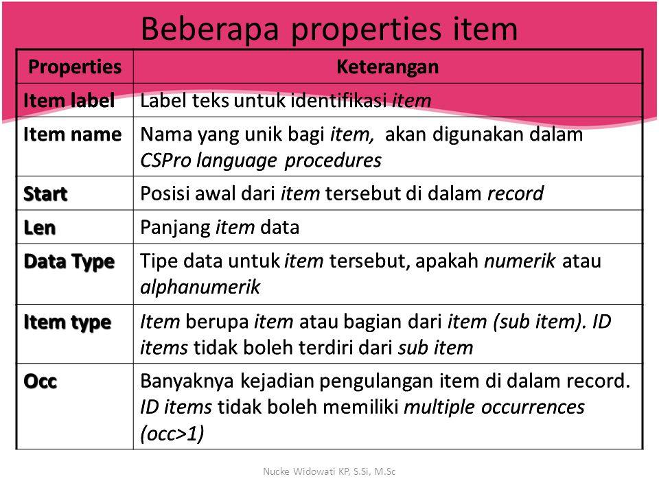 Beberapa properties item PropertiesKeterangan Item labelItem labelLabel teks untuk identifikasi itemLabel teks untuk identifikasi item Item nameItem n