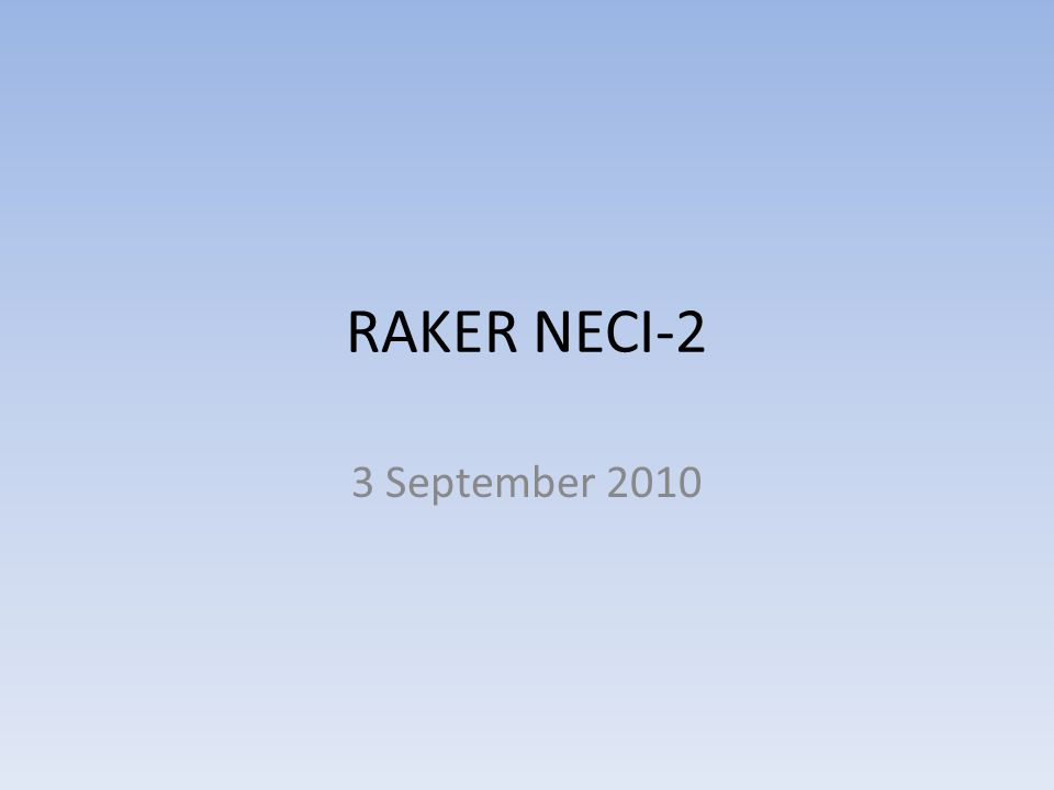RAKER NECI-2 3 September 2010