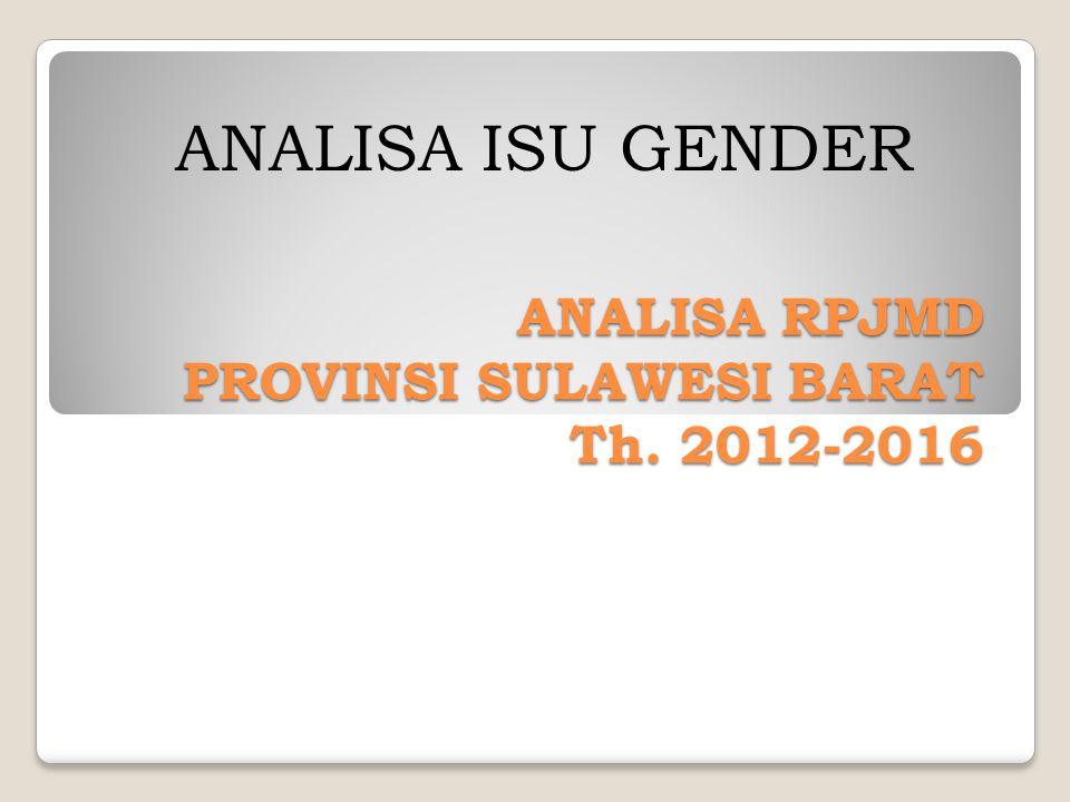 ANALISA RPJMD PROVINSI SULAWESI BARAT Th. 2012-2016 ANALISA ISU GENDER