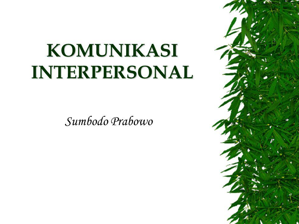 KOMUNIKASI INTERPERSONAL Sumbodo Prabowo