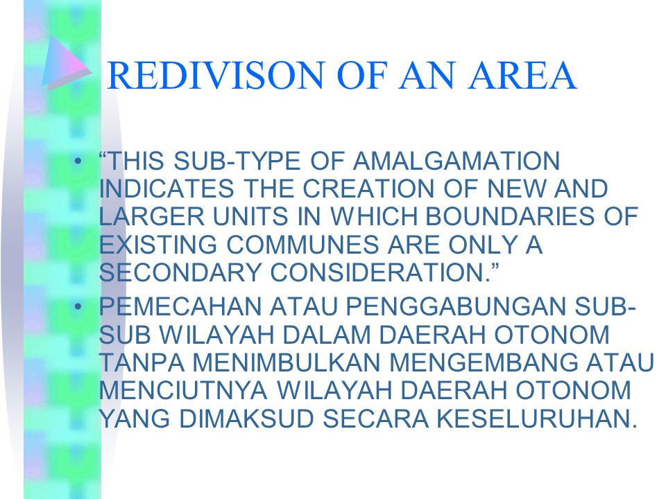 "REDIVISON OF AN AREA ""THIS SUB-TYPE OF AMALGAMATION INDICATES THE CREATION OF NEW AND LARGER UNITS IN WHICH BOUNDARIES OF EXISTING COMMUNES ARE ONLY A"