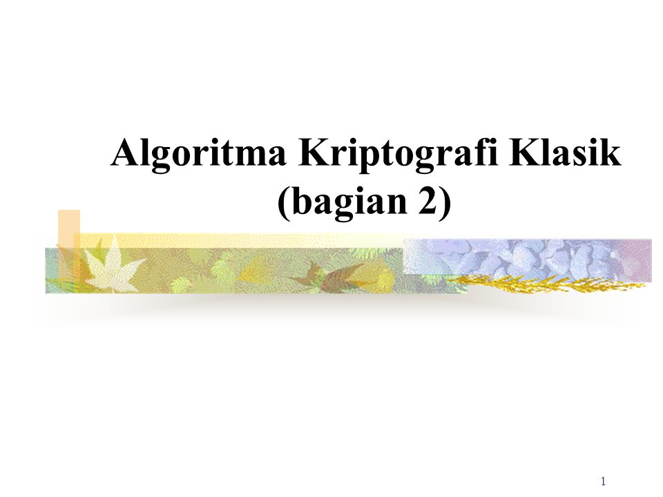12 Cipher Transposisi Ciphereteks diperoleh dengan mengubah posisi huruf di dalam plaintekls.