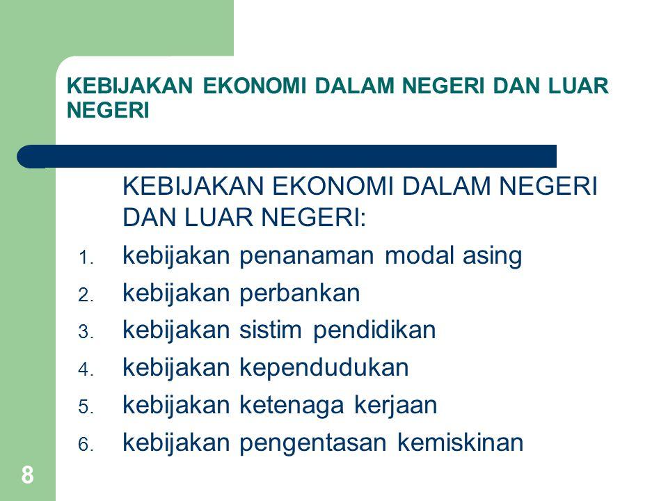 9 Kebijakan luar negeri berupa 1.kebijakan ekspor impor 2.