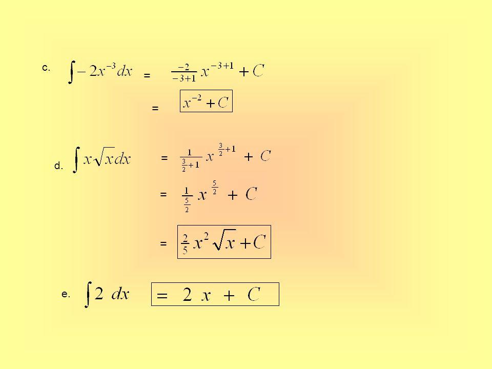 a. Tentukan integral-integral tak tentu dari : f. b. g. c. h. d. i. e. j.