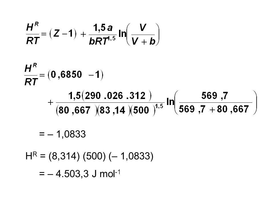 = – 1,0833 H R = (8,314) (500) (– 1,0833) = – 4.503,3 J mol -1