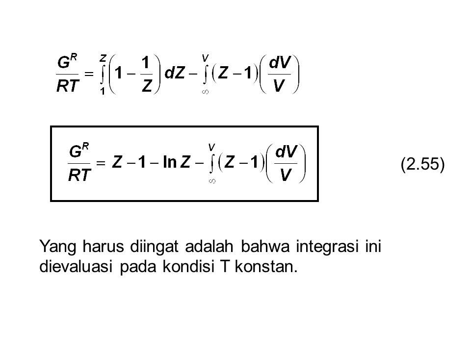 (2.55) Yang harus diingat adalah bahwa integrasi ini dievaluasi pada kondisi T konstan.