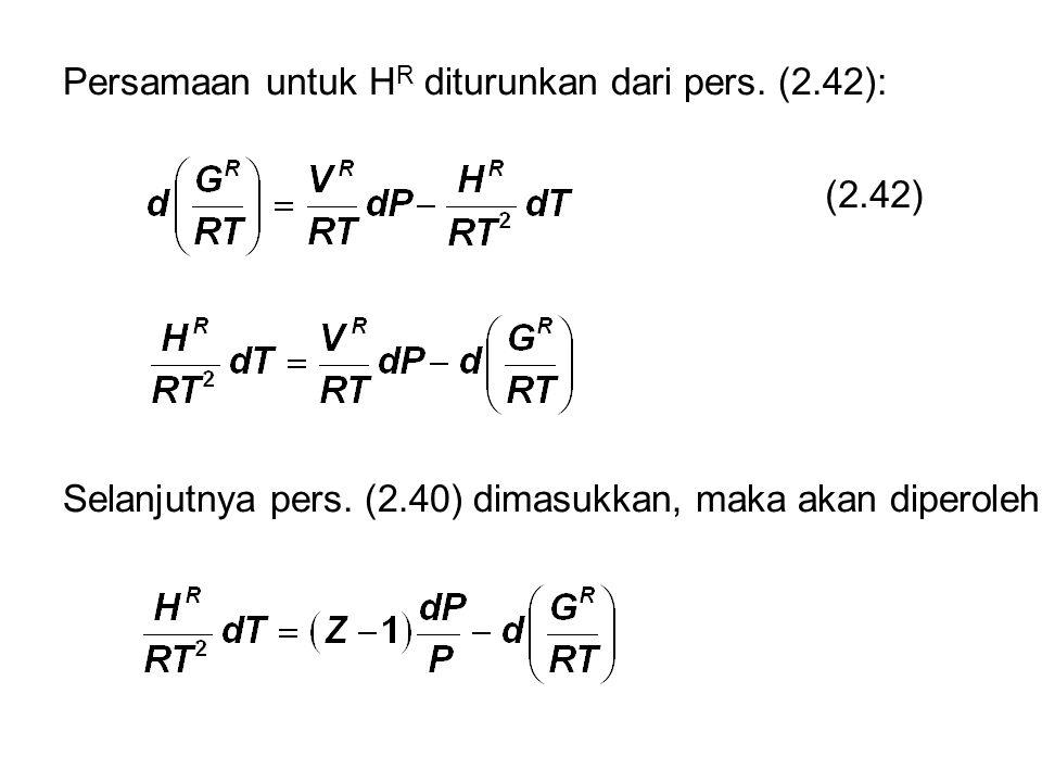 Persamaan untuk H R diturunkan dari pers. (2.42): (2.42) Selanjutnya pers. (2.40) dimasukkan, maka akan diperoleh: