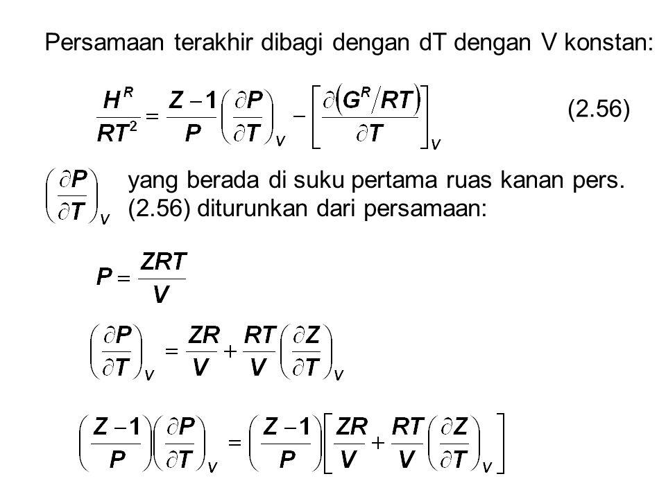 Persamaan terakhir dibagi dengan dT dengan V konstan: (2.56) yang berada di suku pertama ruas kanan pers.