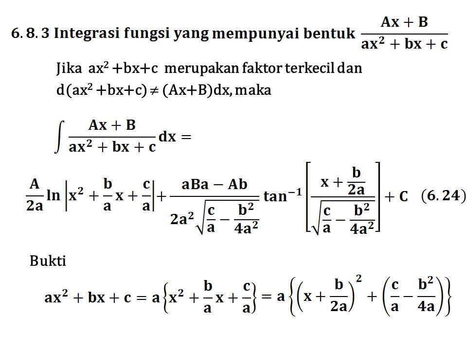 Jika ax 2 +bx+c merupakan faktor terkecil dan d(ax 2 +bx+c)  (Ax+B)dx, maka Bukti