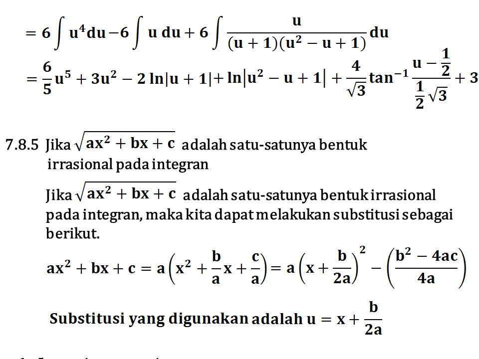 7.8.5 Jika adalah satu-satunya bentuk irrasional pada integran Jika adalah satu-satunya bentuk irrasional pada integran, maka kita dapat melakukan sub