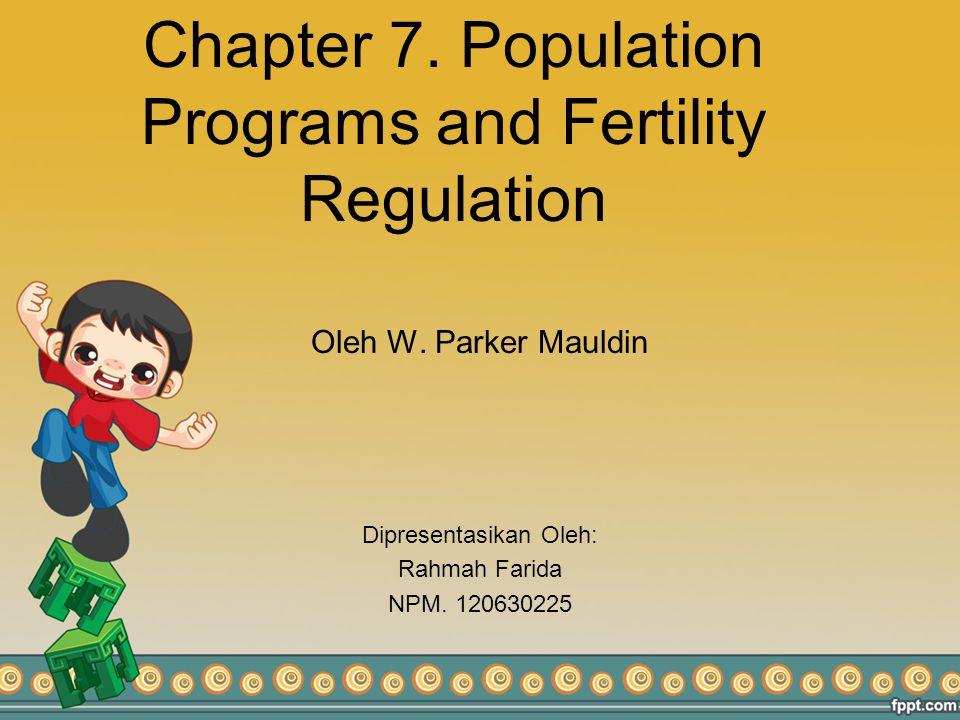Chapter 7. Population Programs and Fertility Regulation Oleh W.