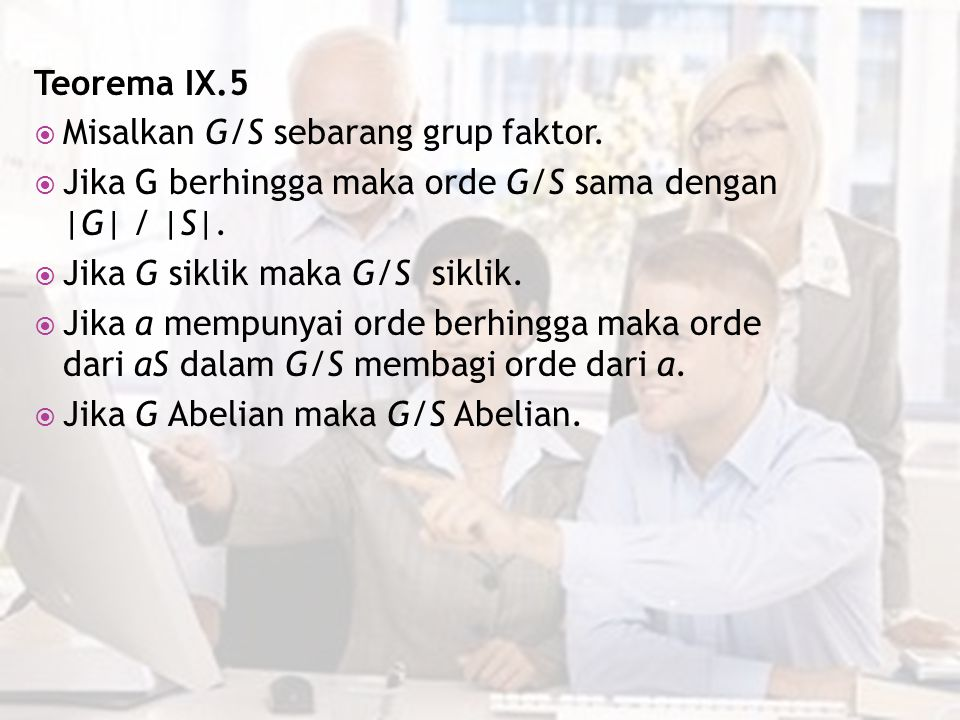 Teorema IX.5  Misalkan G/S sebarang grup faktor.