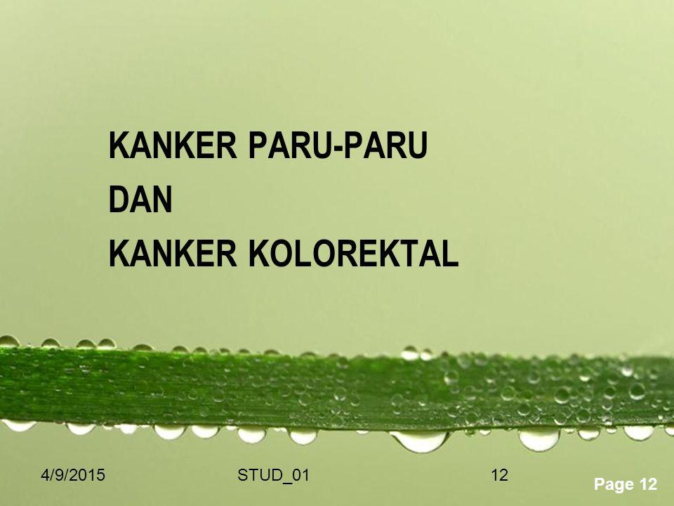 Powerpoint Templates Page 12 4/9/2015STUD_0112 KANKER PARU-PARU DAN KANKER KOLOREKTAL