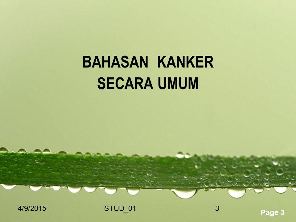 Powerpoint Templates Page 3 4/9/2015STUD_013 BAHASAN KANKER SECARA UMUM