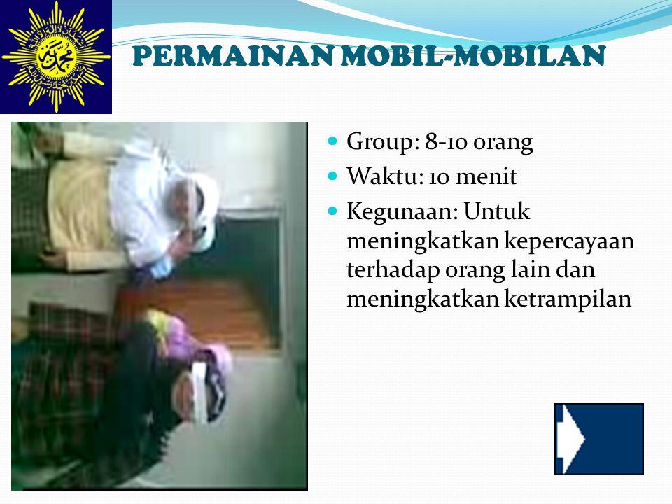 PERMAINAN MOBIL-MOBILAN Group: 8-10 orang Waktu: 10 menit Kegunaan: Untuk meningkatkan kepercayaan terhadap orang lain dan meningkatkan ketrampilan