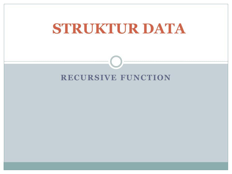 RECURSIVE FUNCTION STRUKTUR DATA