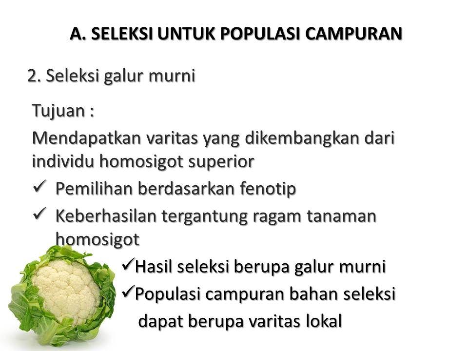 A.SELEKSI UNTUK POPULASI CAMPURAN 2.