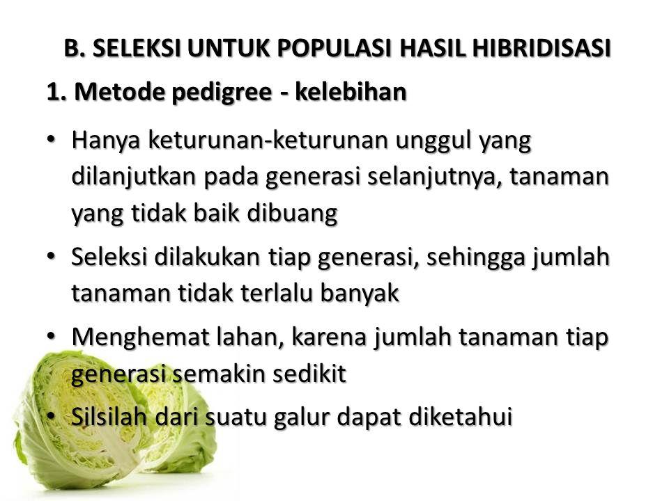 B.SELEKSI UNTUK POPULASI HASIL HIBRIDISASI 1.