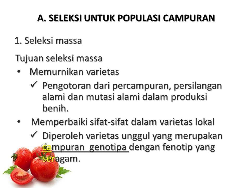 A.SELEKSI UNTUK POPULASI CAMPURAN 2. Seleksi galur murni c.