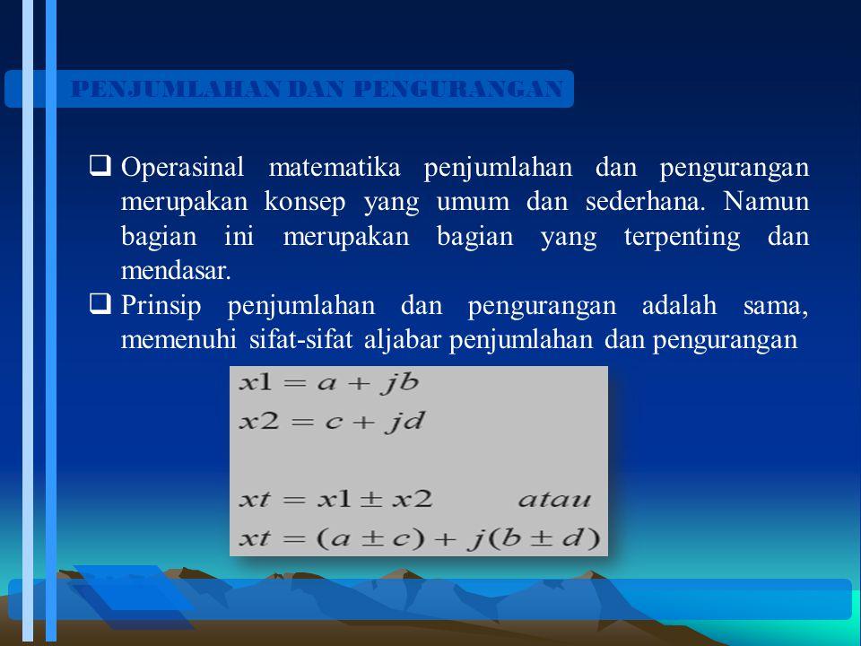 PENJUMLAHAN DAN PENGURANGAN  Operasinal matematika penjumlahan dan pengurangan merupakan konsep yang umum dan sederhana. Namun bagian ini merupakan b