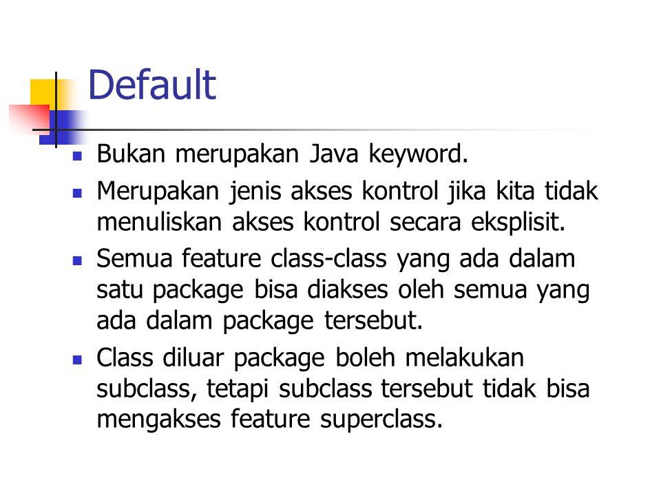 Default Bukan merupakan Java keyword.