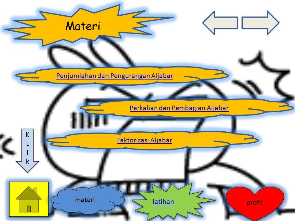 Materi Penjumlahan dan Pengurangan Aljabar Faktorisasi Aljabar Perkalian dan Pembagian Aljabar materi profil KLIkKLIk latihan materi profil