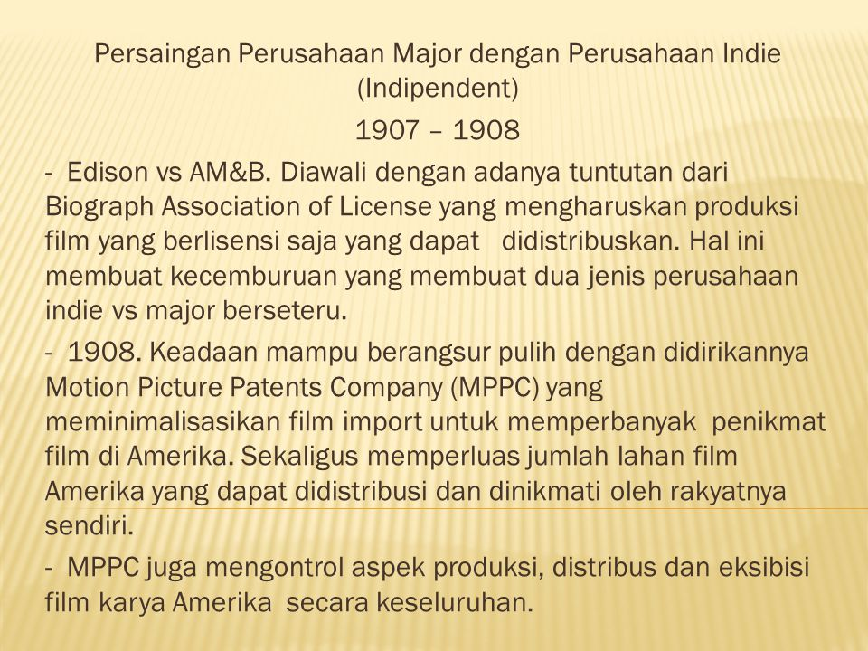 - Eastman Kodak hanya mau menjual rol filmnya kepada MPPC, ditambah dengan uang ekstra dari MPPC untuk pelayanan eksklusif Kodak.