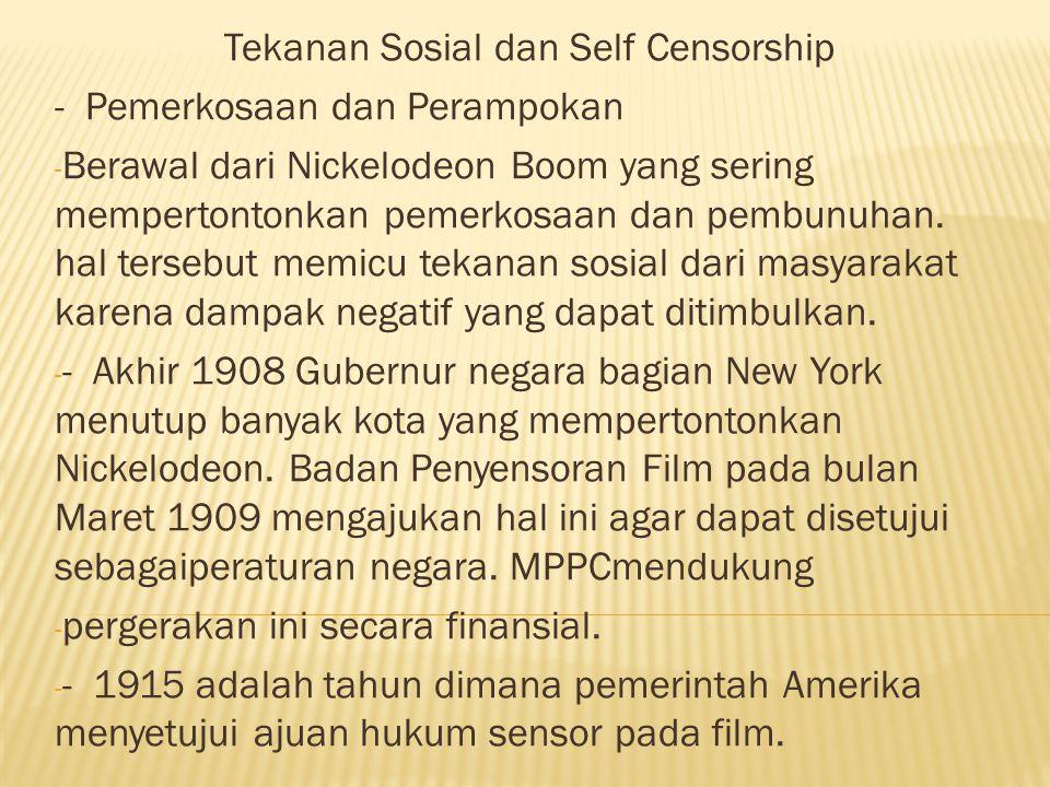 Tekanan Sosial dan Self Censorship - Pemerkosaan dan Perampokan - Berawal dari Nickelodeon Boom yang sering mempertontonkan pemerkosaan dan pembunuhan.