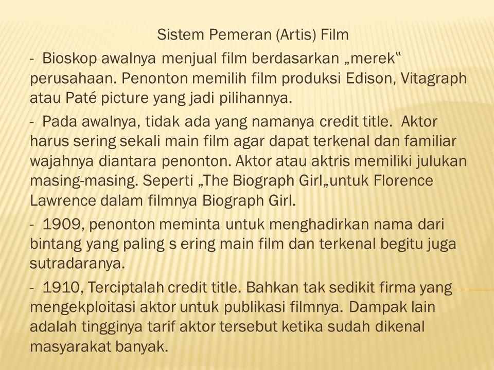 """Sistem Pemeran (Artis) Film - Bioskop awalnya menjual film berdasarkan """"merek """" perusahaan."""