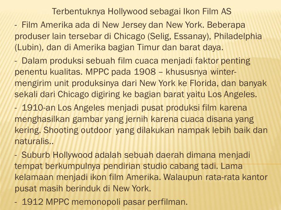 Terbentuknya Hollywood sebagai Ikon Film AS - Film Amerika ada di New Jersey dan New York.