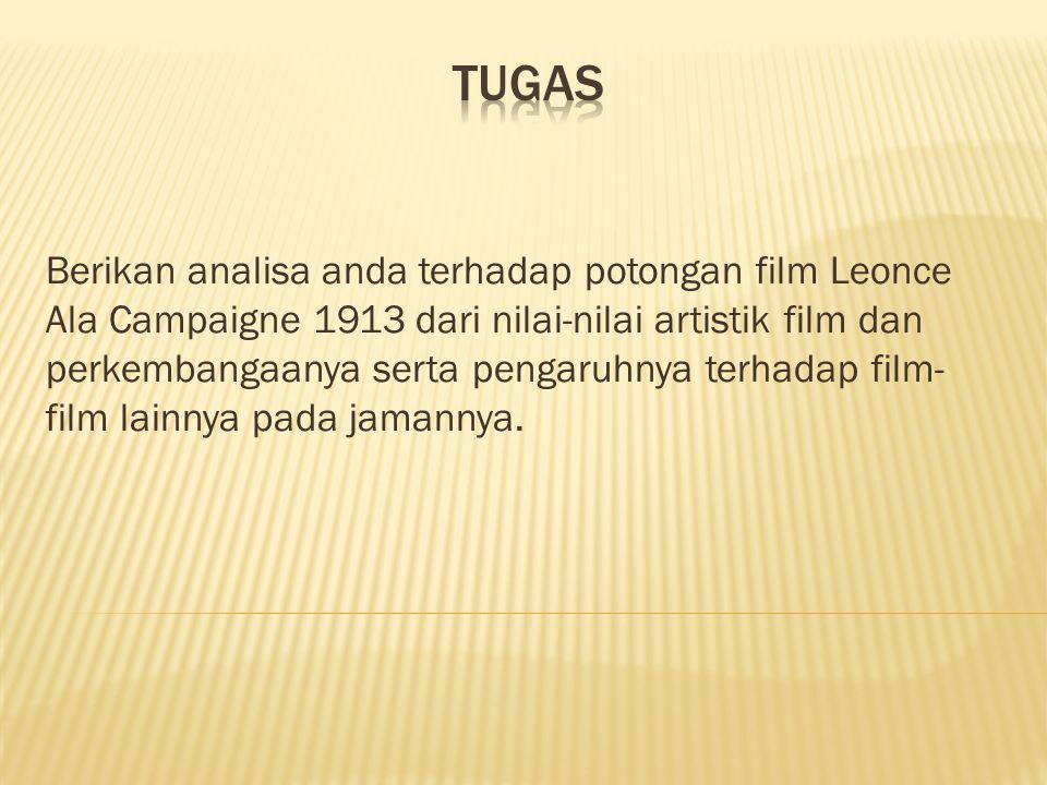 Berikan analisa anda terhadap potongan film Leonce Ala Campaigne 1913 dari nilai-nilai artistik film dan perkembangaanya serta pengaruhnya terhadap film- film lainnya pada jamannya.