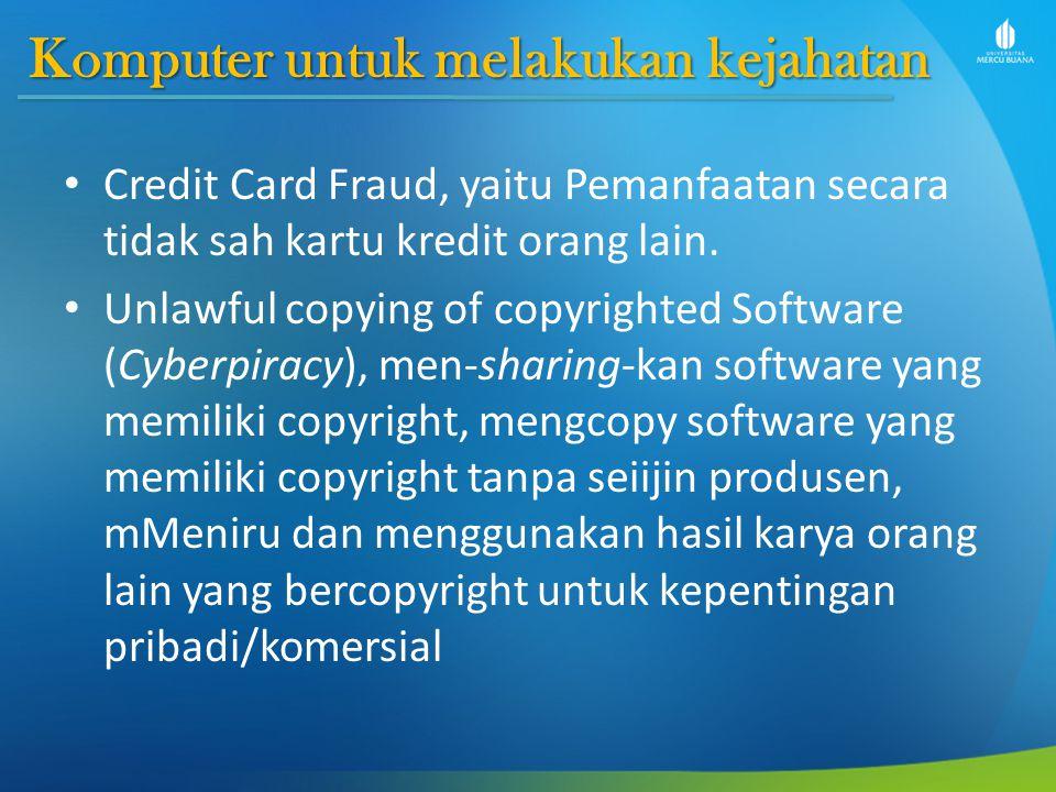 Komputer sebagai sasaran Computer and Data Communication Fraud, memasuki jaringan komputer orang lain sampai dengan mengambil data yang ada di jaringan.