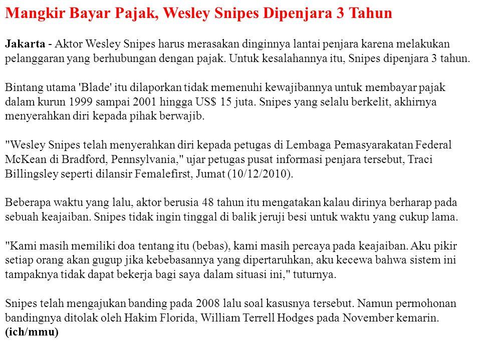 Mangkir Bayar Pajak, Wesley Snipes Dipenjara 3 Tahun Jakarta - Aktor Wesley Snipes harus merasakan dinginnya lantai penjara karena melakukan pelanggar