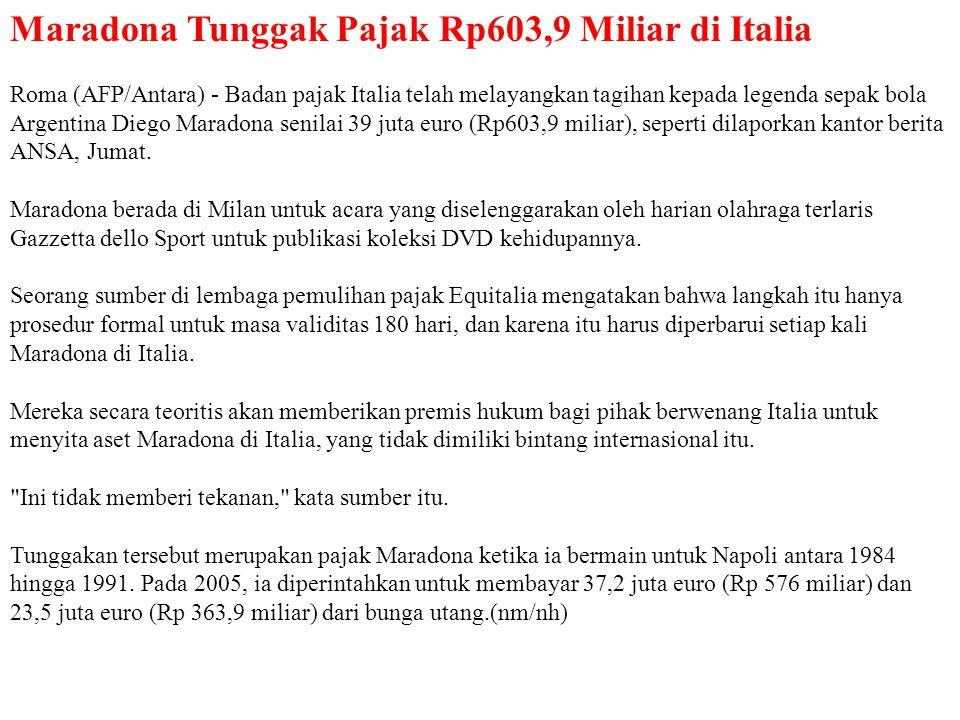 Maradona Tunggak Pajak Rp603,9 Miliar di Italia Roma (AFP/Antara) - Badan pajak Italia telah melayangkan tagihan kepada legenda sepak bola Argentina D