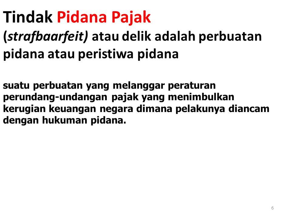 Tindak Pidana Pajak ada 2 jenis tindakan pidana yang dilakukan oleh WP : a.