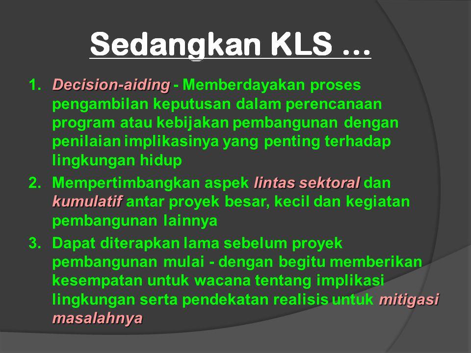 Decision-aiding 1.Decision-aiding - Memberdayakan proses pengambilan keputusan dalam perencanaan program atau kebijakan pembangunan dengan penilaian i