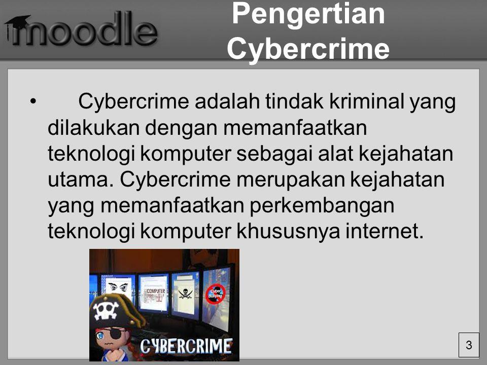 3 Pengertian Cybercrime Cybercrime adalah tindak kriminal yang dilakukan dengan memanfaatkan teknologi komputer sebagai alat kejahatan utama.