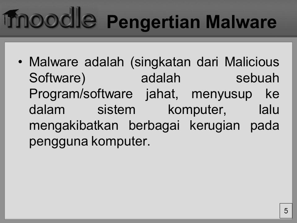 5 Pengertian Malware Malware adalah (singkatan dari Malicious Software) adalah sebuah Program/software jahat, menyusup ke dalam sistem komputer, lalu mengakibatkan berbagai kerugian pada pengguna komputer.