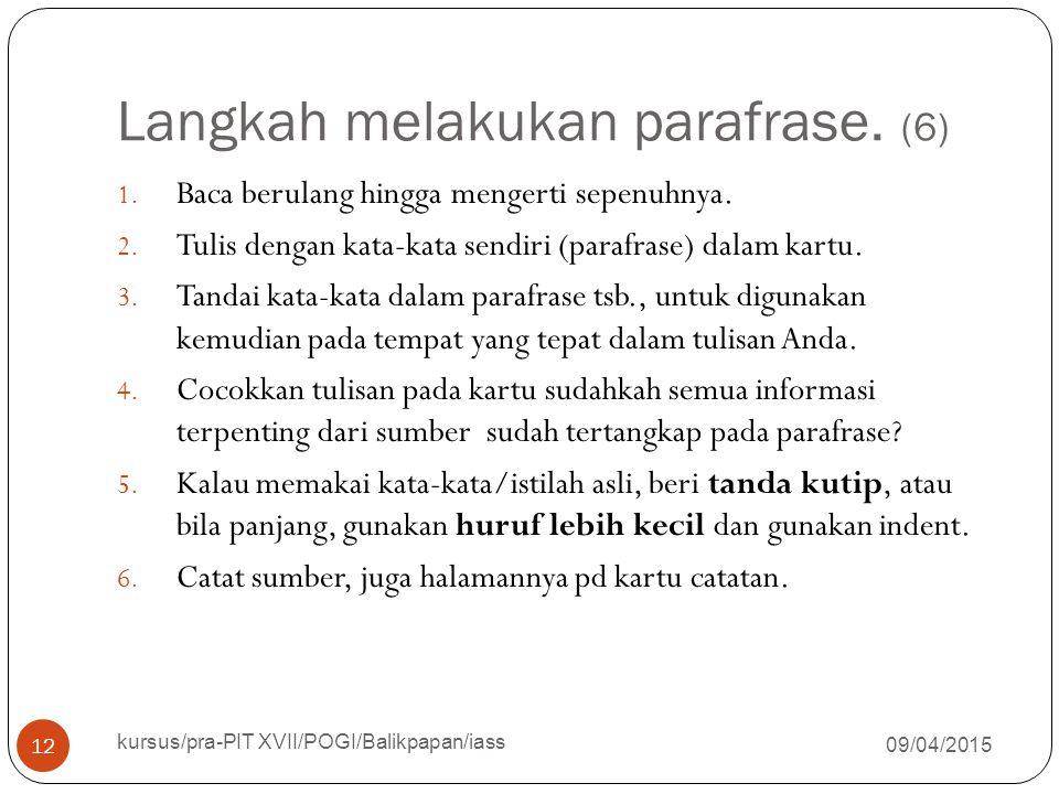 Langkah melakukan parafrase. (6) 09/04/2015 kursus/pra-PIT XVII/POGI/Balikpapan/iass 12 1.