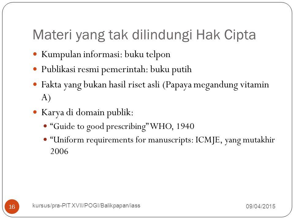 Materi yang tak dilindungi Hak Cipta 09/04/2015 kursus/pra-PIT XVII/POGI/Balikpapan/iass 16 Kumpulan informasi: buku telpon Publikasi resmi pemerintah