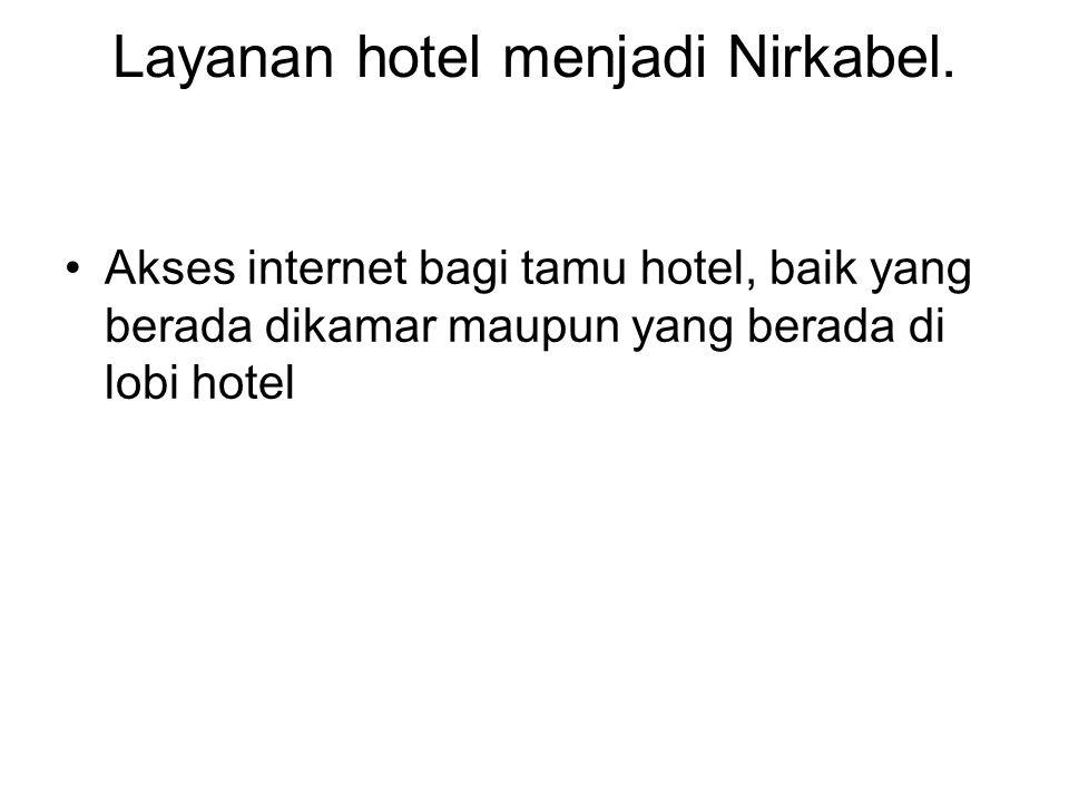 Layanan hotel menjadi Nirkabel.
